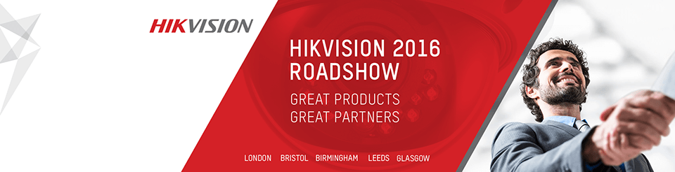 Hikvision UK & Ireland Autumn Roadshow 2016